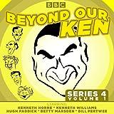 Beyond Our Ken: Series 4 Volume 1 (BBC Audio)