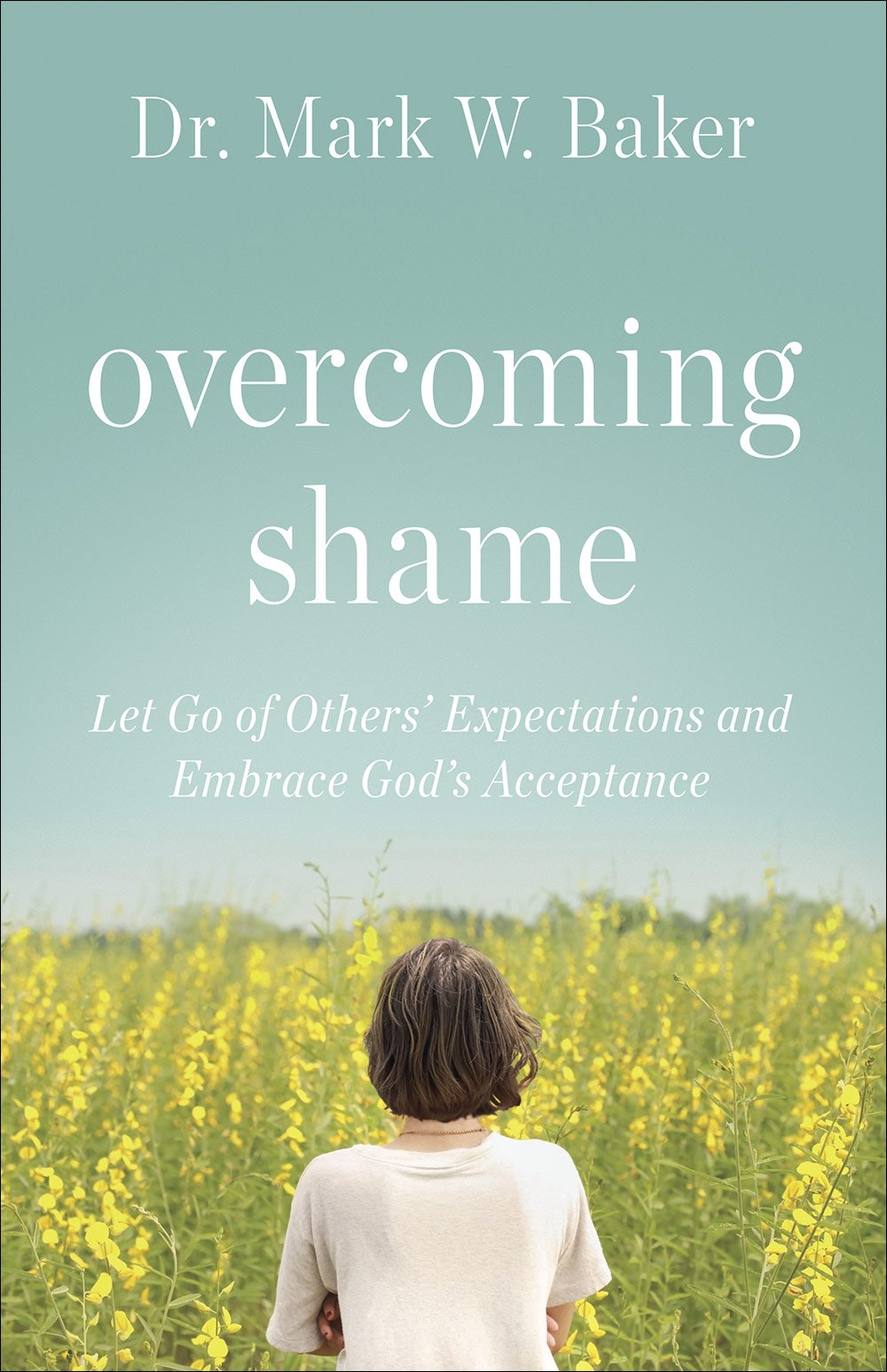 Overcoming Shame: Let Go of Others' Expectations and Embrace God's Acceptance