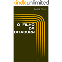 O FILHO DA DITADURA