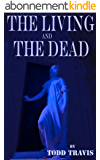 The Living And The Dead (English Edition)
