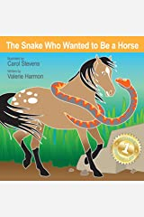 The Snake Who Wanted to Be a Horse: A Children's Picture Book on Goal Setting and Perseverance (Wantstobe) Kindle Edition