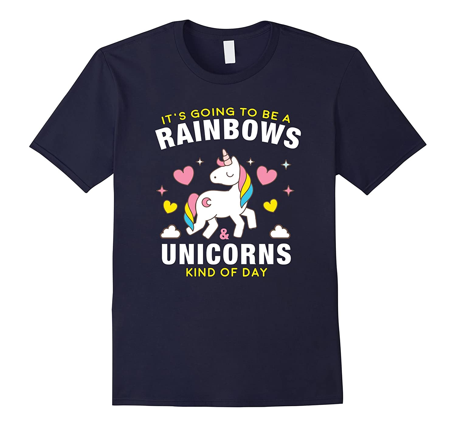 Its Going to Be a Rainbows and Unicorns Kind of Day T-Shirt-TJ