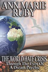 The World Hate Crisis: Through The Eyes Of A Dream Psychic Paperback