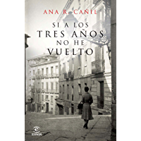 Si a los tres años no he vuelto (Spanish Edition)