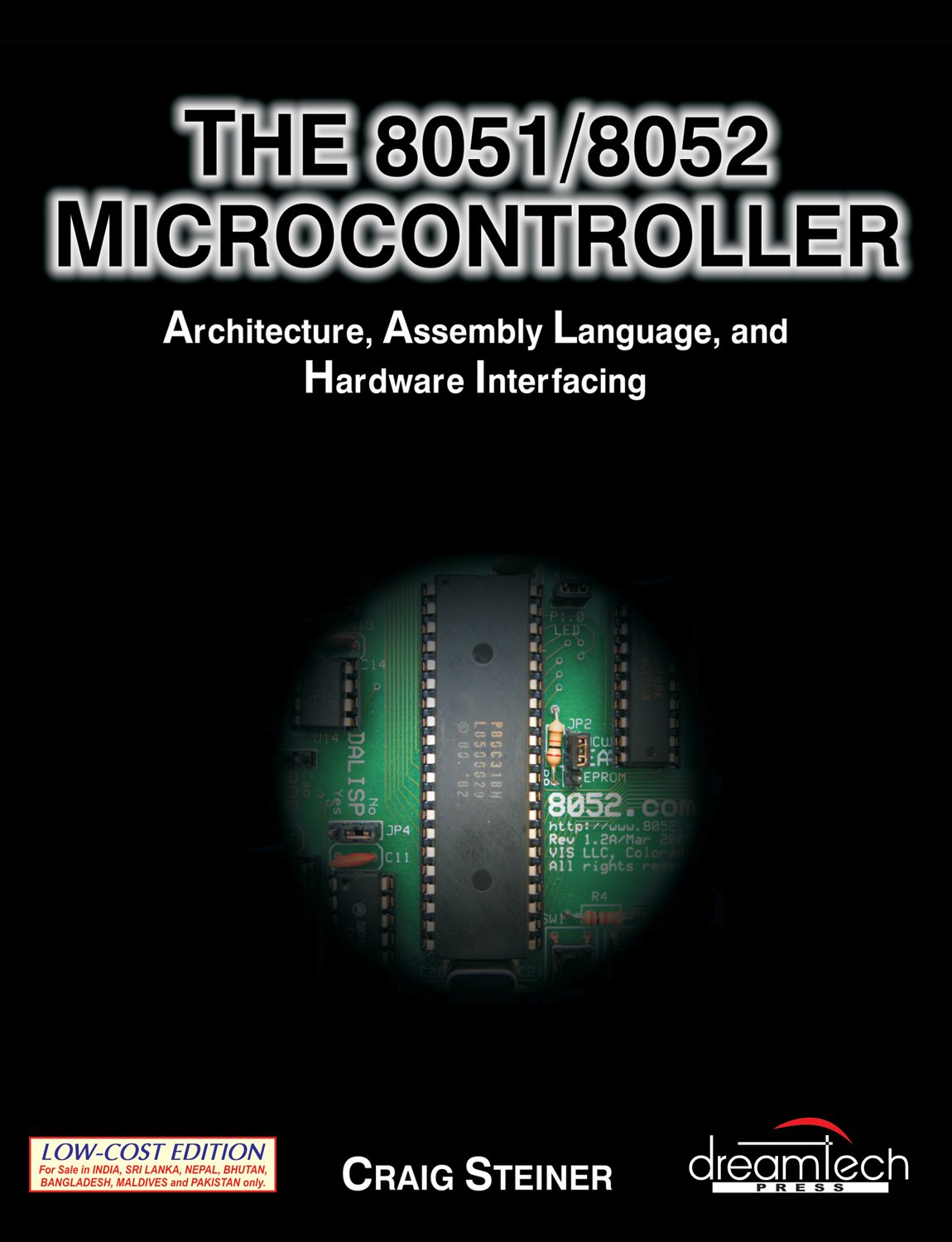 Buy The 8051 8052 Microcontroller Architecture Assembly Language Addressing Modes And Hardware Interfacing Book Online At Low Prices In India