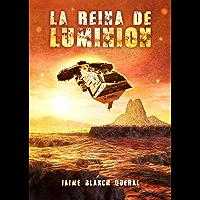 La Reina de Luminion (Universo Luminion nº 4) (Spanish Edition)