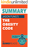 Summary of Jason Fung's The Obesity Code: Key Takeaways & Analysis