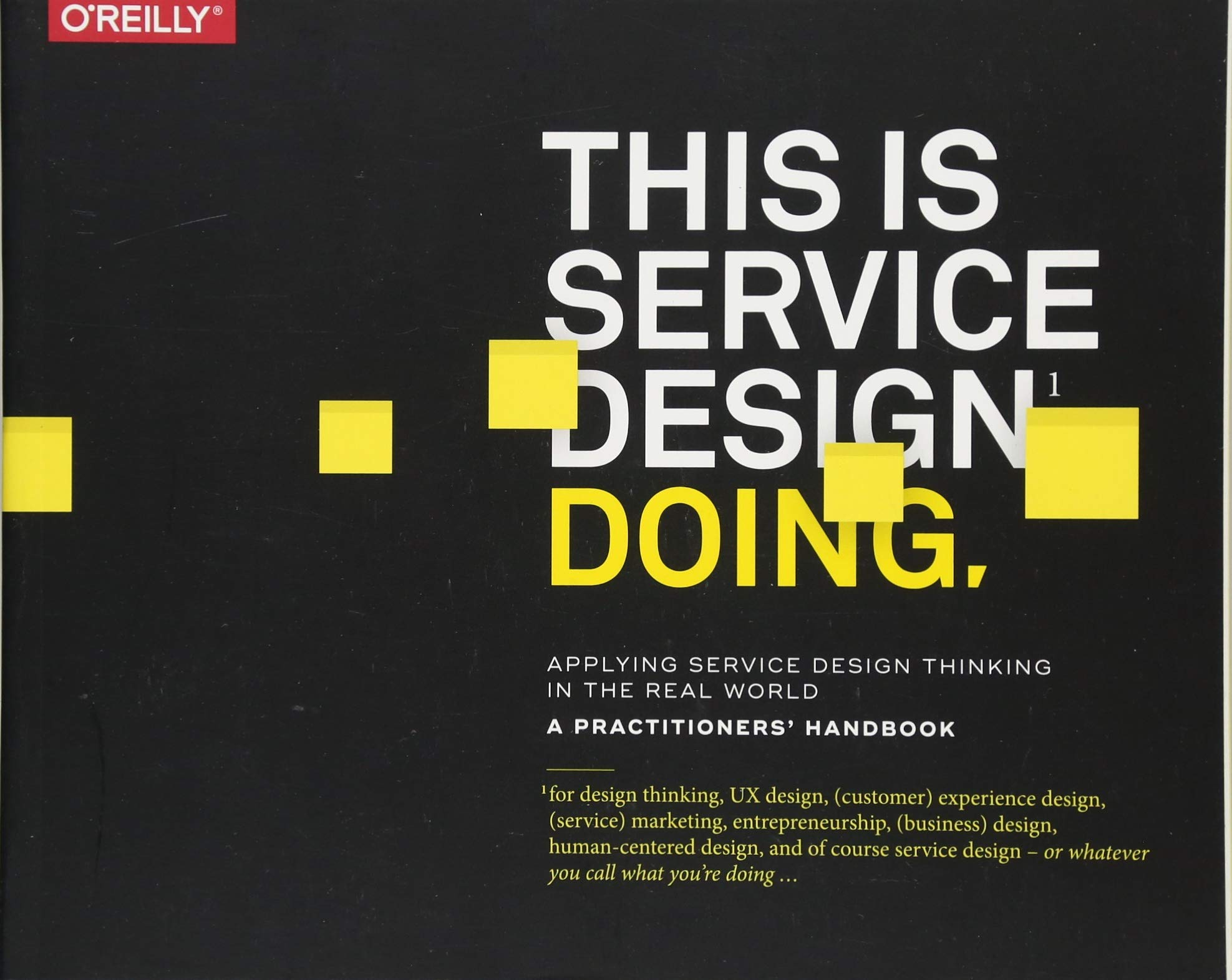 This is service design doing applying service design thinking in this is service design doing applying service design thinking in the real world marc stickdorn markus edgar hormess adam lawrence jakob schneider gumiabroncs Choice Image