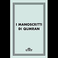 I manoscritti di Qumran (Classici della religione)