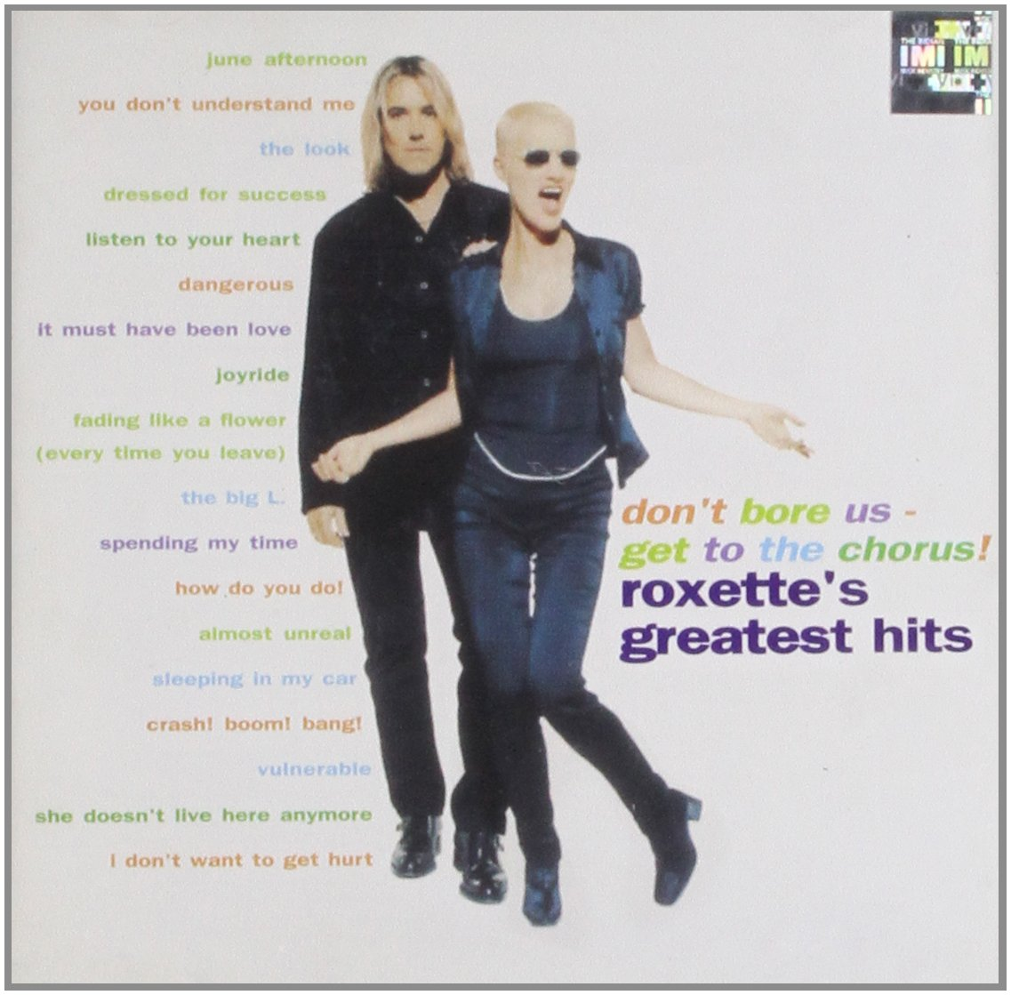 Don't Bore Us Get to the Chorus : Roxette's Greatest Hits by EMI Import
