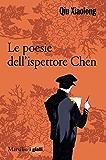 Le poesie dell'ispettore capo Chen: Il protagonista dei romanzi di Qiu Xiaolong