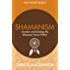 Shamanism: Awaken and Develop the Shamanic Force Within (Hay House Basics)