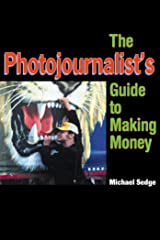The Photojournalist's Guide to Making Money Paperback