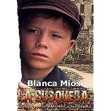 La Búsqueda, el niño que se enfrentó a los nazis (Spanish Edition) Jul 28, 2014