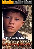 La Búsqueda, el niño que se enfrentó a los nazis (Spanish Edition)