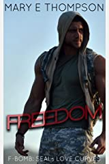 Freedom (F-BOMB: SEALs Love Curves Book 1) Kindle Edition
