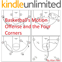 Basketball's Motion Offense and the Four Corners (English Edition)