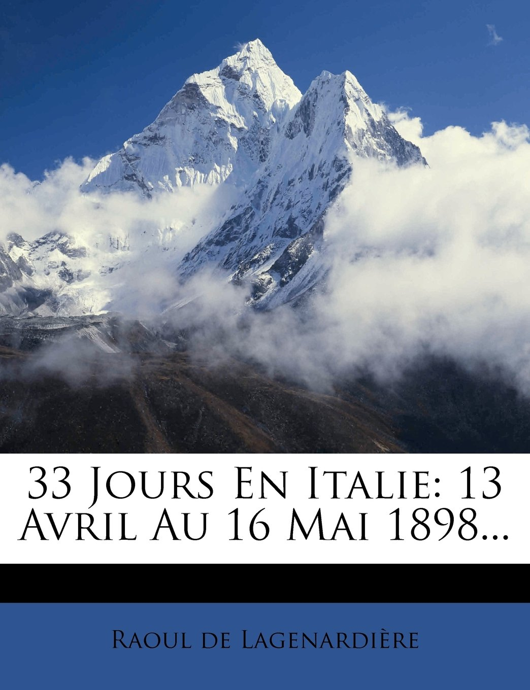Read Online 33 Jours En Italie: 13 Avril Au 16 Mai 1898... (French Edition) pdf epub
