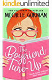 The Boyfriend Tune-Up: The hilarious feel good romantic comedy about best friends and happy ever afters
