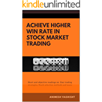 Achieve Higher Win Rate in Stock Market Trading: Day trading strategies, Stock selection methods and more
