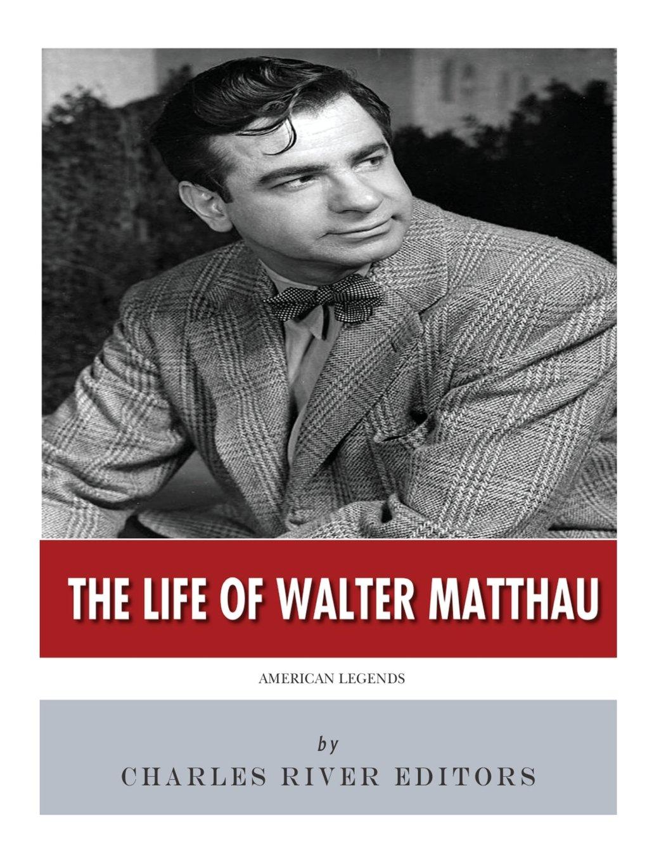 Download American Legends: The Life of Walter Matthau PDF
