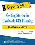 Getting Started in Charitable Gift Planning: The Resource Book