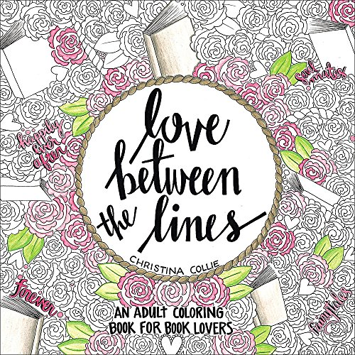 (Love Between the Lines: An Adult Coloring Book for Book Lovers)