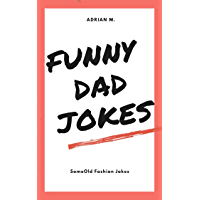 Funny Dad Jokes: Some old fashion jokes (English Edition)