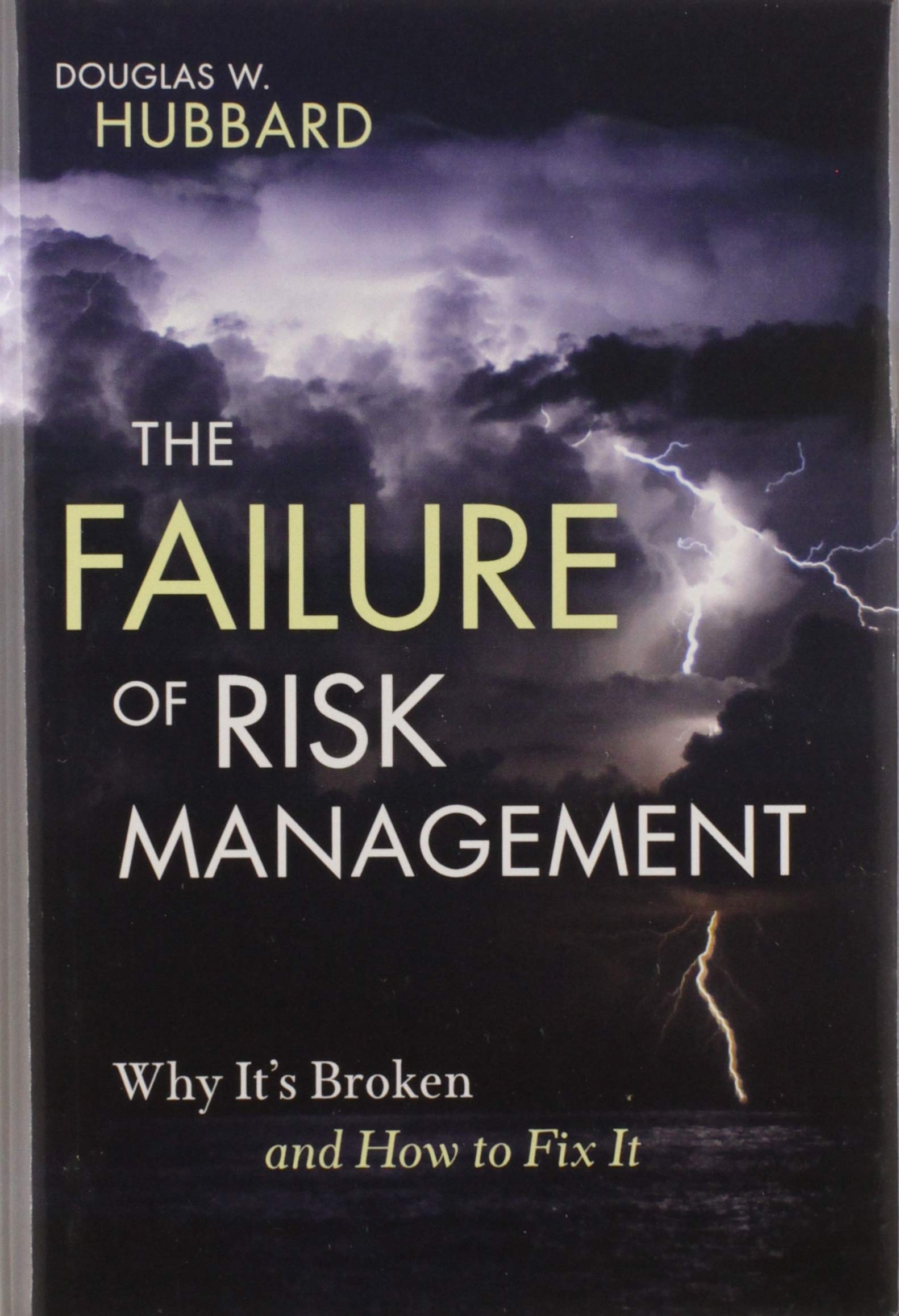 The Failure Of Risk Management  Why It's Broken And How To Fix It