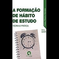 A Formação de Hábito de Estudo: Teoria e Prática