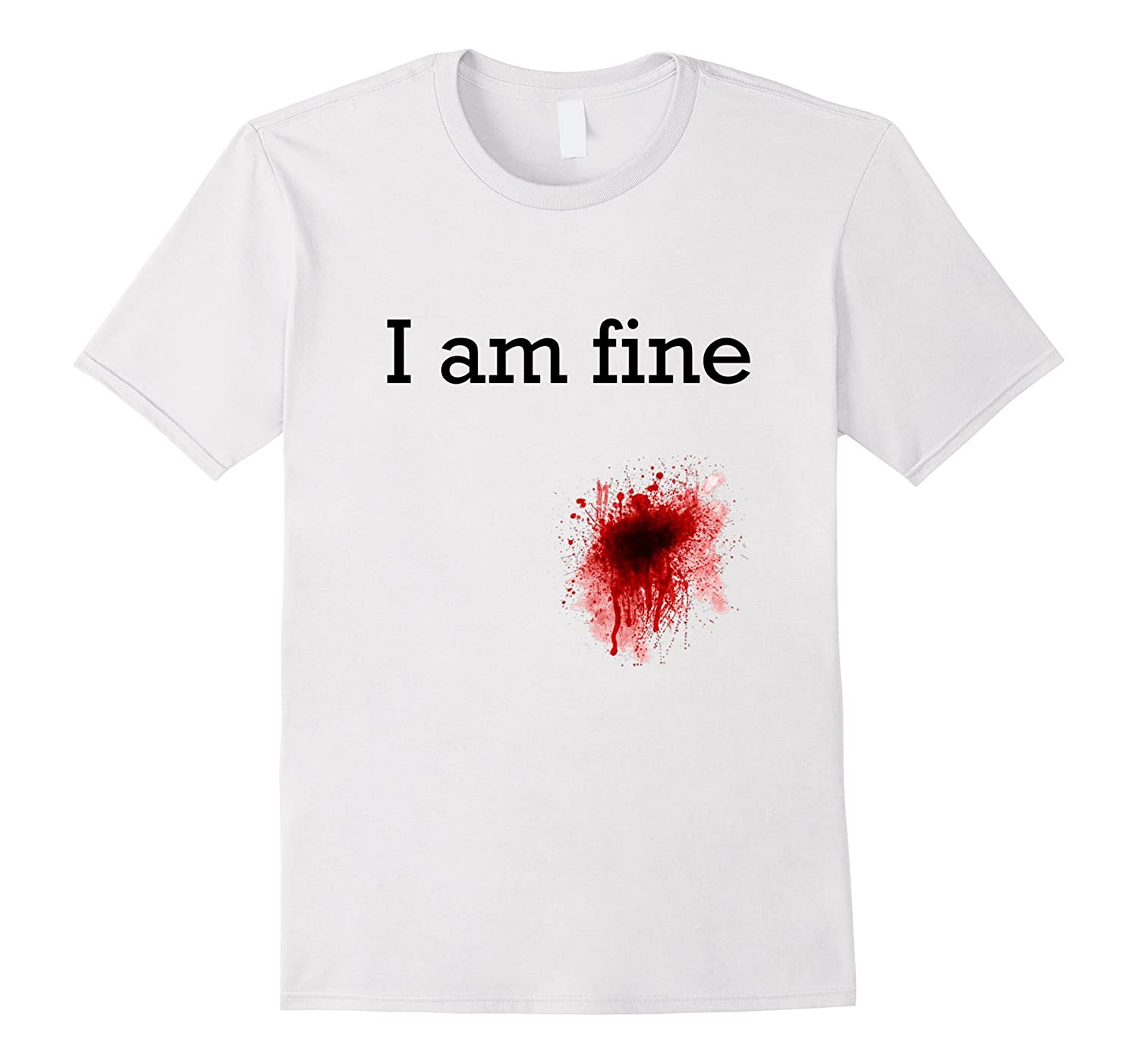 Funny I Am Fine Bloody Blood Stained Bullet Hole T Shirt Bn