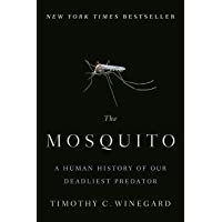 Mosquito: A Human History of Our Deadliest Predator, The