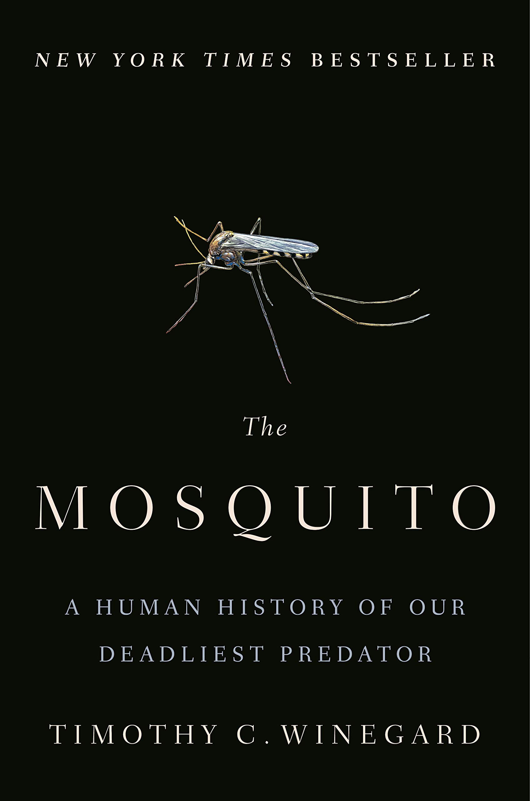 The Mosquito: A Human History of Our Deadliest Predator by Dutton
