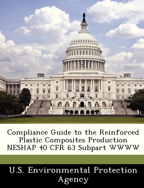 Read Online Compliance Guide to the Reinforced Plastic Composites Production NESHAP 40 CFR 63 Subpart WWWW pdf