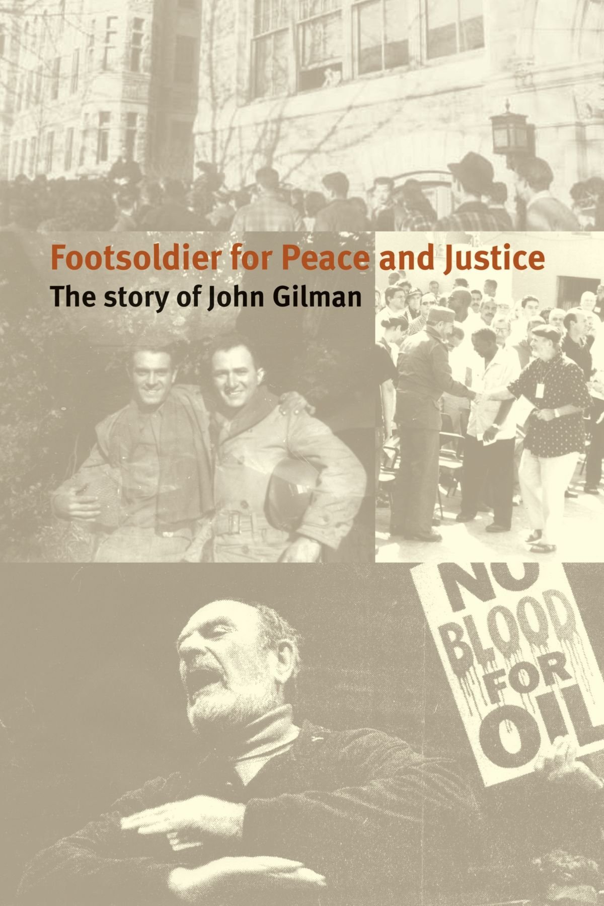 Read Online Footsoldier for Peace and Justice: The Story of John Gilman pdf