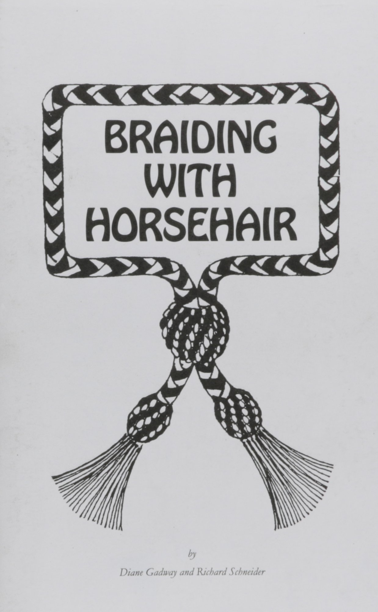 Braiding with horse hair diane gadway richard schneider braiding with horse hair diane gadway richard schneider 9780961375607 amazon books solutioingenieria Image collections