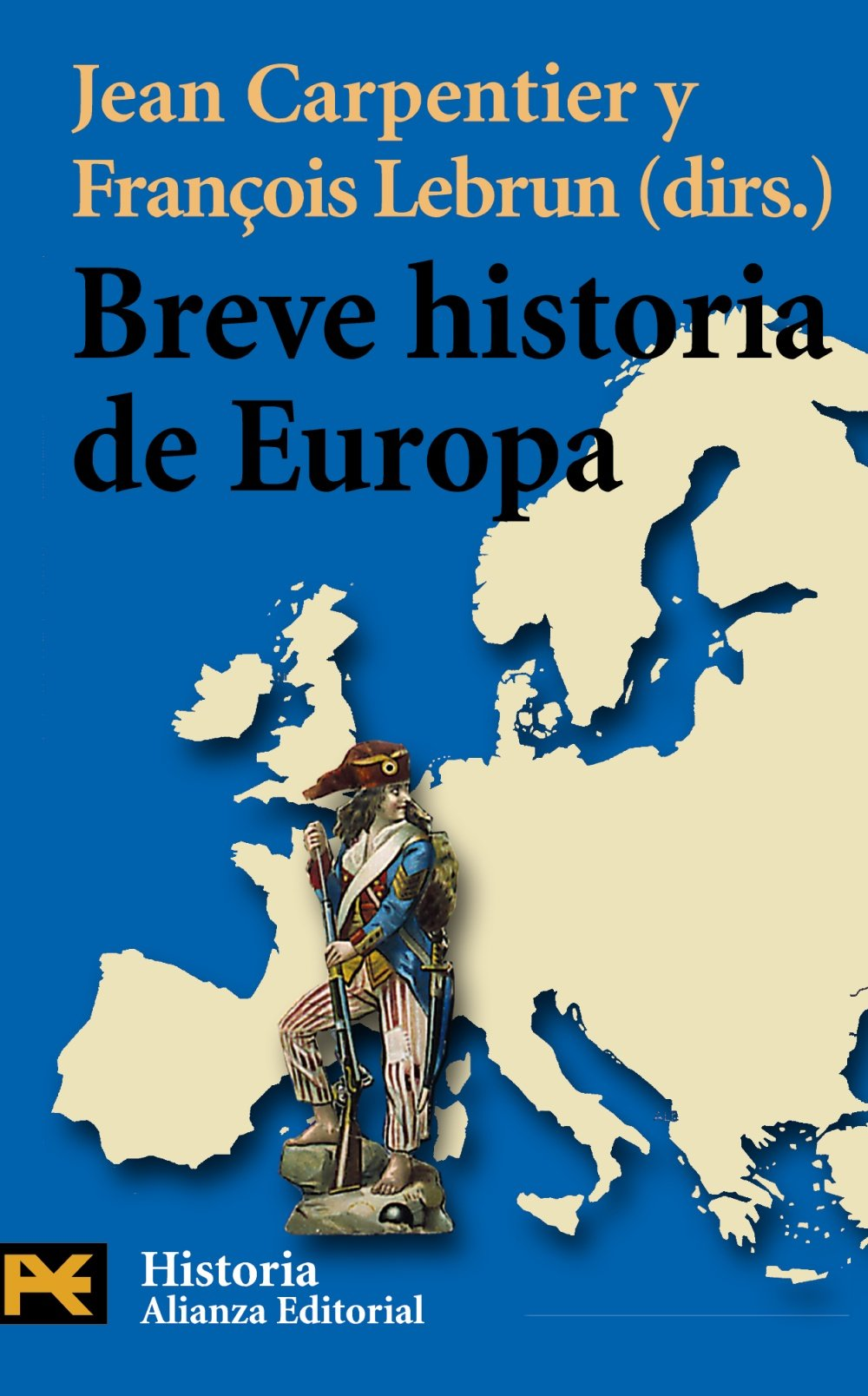 Breve historia de Europa El Libro De Bolsillo - Historia: Amazon.es: Carpentier, Jean, Lebrun, Francois, Armiño, Mauro: Libros