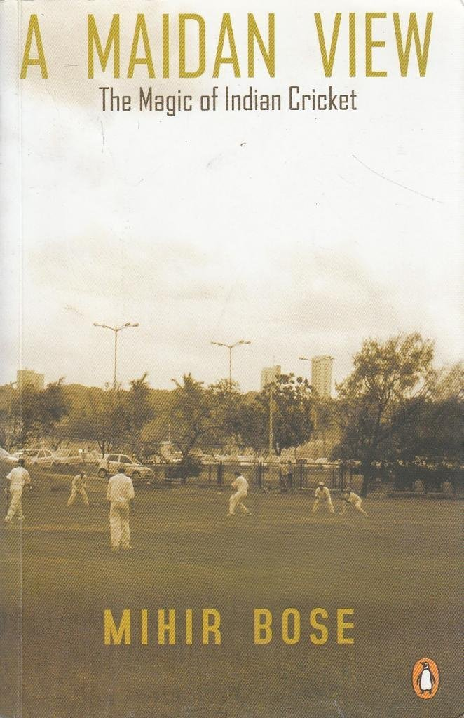 A Maidan View: The Magic of Indian Cricket