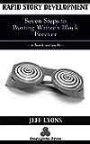 Rapid Story Development #6: Seven Steps to Busting Writer's Block Forever