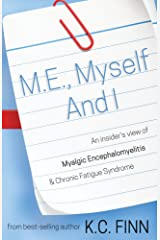 M.E., Myself and I: An insider's view of Myalgic Encephalomyelitis & Chronic Fatigue Syndrome Kindle Edition