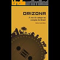 ORIZONA: A voz do campo no coração do Brasil