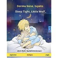 Dormu Bone, Lupeto - Sleep Tight, Little Wolf. Dulingva Infanlibro (Esperanto - English)