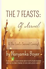 The 7 Feasts Of Israel: & The Lord's Second Coming! Kindle Edition