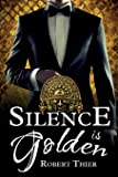 Silence is Golden: Volume 3