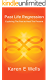 Past Life Regression: Exploring The Past To Heal The Present