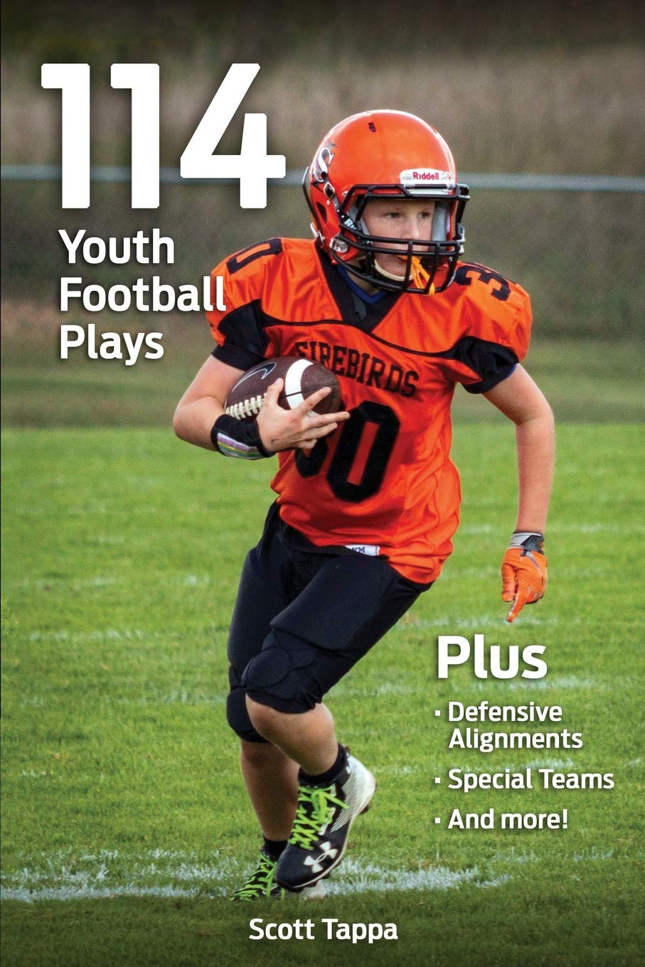 114 Youth Football Plays Tappa Scott 9781795375443 Amazon Com