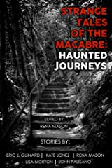 Strange Tales of the Macabre: Haunted Journeys Kindle Edition