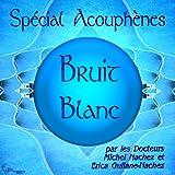 Bruit Blanc - spécial acouphènes