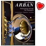 Vollständige Schule für Trompete (Cornet à Pistons - Flügelhorn - Tenorhorn) von Jean-Baptiste Arban - Komplettband: beinhaltet die Teile 1-3 mit bunter herzförmiger Notenklammer