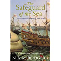 The Safeguard of the Sea: A Naval History of Britain, Vol 1: 660-1649